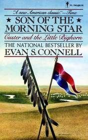 Son of the Morning Star - the best book ever written about Custer and the Battle of the Little Bighorn