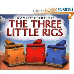 Another fought over popular book for the boys. Instead of The Three Little Pigs ...The Three Little Rigs