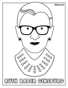The Ruth Bader Ginsburg Coloring Book You Didnt Know Needed And Its Printable Color Outside Lines