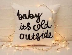 Baby it's cold outside pillow - Christmas decorations