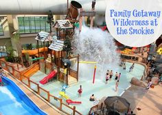 Wilderness at the Smokies- Fun Family Getaway -