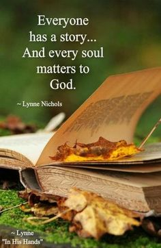 Everyone has a story... And every soul matters to God.