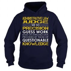 Administrative Law Judge We Do Precision Guess Work Knowledge T Shirts, Hoodies, Sweatshirts