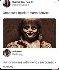 Unpopular opinion: Horror Movies Horror movies with friends are comedy movies - iFunny :) Really Funny Memes, Stupid Funny Memes, Funny Tweets, Funny Relatable Memes, Haha Funny, Funny Posts, Best Memes, Dankest Memes, Funniest Memes