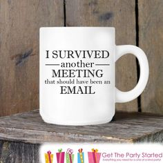 Coffee Mug, I Survived Another Meeting, Novelty Ceramic Mug, Humorous Quote Mug, Funny Coffee Cup Gift, Gift for Her or Him, Coworker Gift