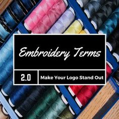 Promotionally Yours: Embroider Terms to Guarantee your Logo Looks GREAT...