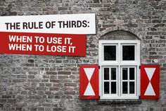 The Rule Of Thirds: When To Use It, When To Lose It