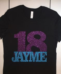 """18th Birthday"" Tee www.thatpicasso.com Custom requests: ajames@thatpicasso.com"
