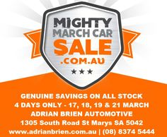 GENUINE SAVINGS ON ALL STOCK  4 DAYS ONLY – 17, 18, 19 & 21 MARCH  ADRIAN BRIEN AUTOMOTIVE  1305 South Road St Marys SA 5042  www.adrianbrien.com.au  (08) 8374 5444  http://adrianbriencars.com.au/blog/5091/mighty-march-car-sale-2016-at-adrian-brien-automotive/