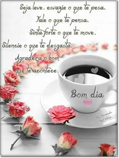 BOM dia!!! Poetry Happy, Coffee Quotes, Your Message, Happy Day, Good Morning, Tea Cups, Messages, Pasta, Jesus Cristo