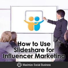 How to Use Slideshare for Influencer Marketing
