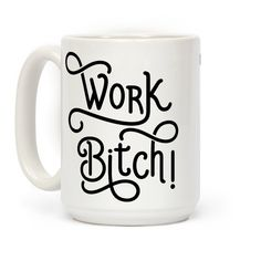 """This coffee mug is perfect for anyone who needs a little extra encouragement in the morning. Wake your ass up and get some shit done with this coffee mug featuring the phrase """"Work Bitch!"""""""