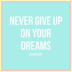 Never give up on your dreams #quote #frases #inspiración #animo