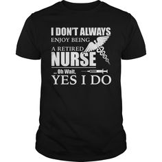 # Nurse Tshirt Retired 【ᗑ】 Nurse Tshirt LIMITED EDITION ***Not Sold in Stores*** Then, this shirt perfect for you. right here in the nurses retired shirt Nursing Online, Nursing Jobs, Funny Nursing, Slogan Tshirt, My T Shirt, Cool T Shirts, Funny Shirts, Nurse Stories, Nurse Problems
