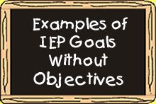Examples of IEP Goals without objectives