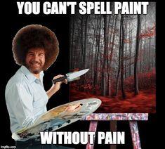 Entering into a Galaxy of humor… Haha Funny, Funny Memes, Hilarious, Lol, Jokes, Stop Hurting Me, Dark Bob, Future Wallpaper, Bob Ross Paintings