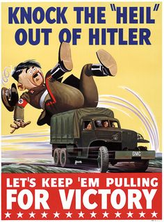 Knock the 'Heil' out of Hitler: Let's Keep 'em Pulling for Victory. This WWII poster shows Adolph Hitler being knocked off of his feet by a GMC truck. This Knock the 'Heil' out of Hitler poster was us Vintage Advertisements, Vintage Ads, Vintage Posters, Vintage Trucks, Vintage Stuff, Ww2 Propaganda Posters, Political Posters, Old Ads, World War Ii