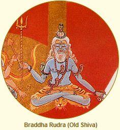 Braddha Rudra, Old Shiva