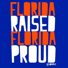 Florida Raised, Florida Proud! #Florida #Gators #Chomp