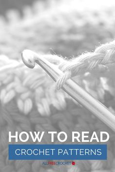 How to Read Crochet Patterns: A must-have article if you are learning how to…