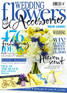 Wedding Flowers & Accessories, March/April 2013  A sneak peek at the new-look Wedding Flowers & Accessories!
