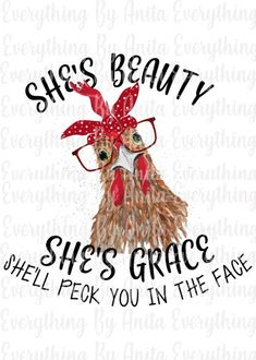 Chicken Beauty Grace She'll Peck you in the Face Sublimation PNG File Chicken Signs, Chicken Humor, Chicken Quotes, Chicken Coops, Chicken Breeds, Chicken Nuggets, Chicken Lady, Chickens And Roosters, Urban Chickens