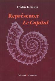 Représenter Le Capital : une lecture du livre I / Fredric Jameson ; traduit de l'anglais par Nicolas Vieillescazes - https://bib.uclouvain.be/opac/ucl/fr/chamo/chamo%3A1944813?i=0