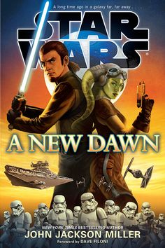 ANewDawn. A New Dawn is a novel that was written by John Jackson Miller and was released on September 2, 2014. It serves as a prequel for the television series Star Wars Rebels and is set six years prior to the events of the show. The title was released in paperback on March 31, 2015.[3]