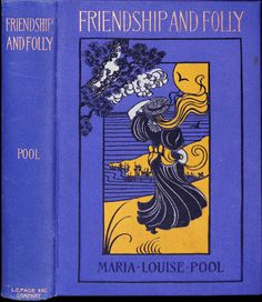 Maria Pool, Friendship and Folly,    L. C. Page, 1898. Cover by Maurice B. Prendergast.