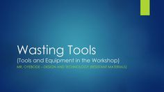 Design and Technology Resources: Wasting Tools – DT & Engineering Teaching Resources https://dtengineeringteaching.org.uk/2016/08/09/design-and-technology-resources-wasting-tools/?utm_campaign=crowdfire&utm_content=crowdfire&utm_medium=social&utm_source=pinterest