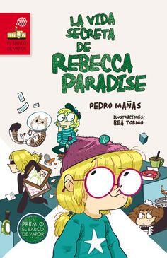 """""""La vida secreta de Rebecca Paradise"""". Premio #BarcodeVapor 2015. Una novela realista sobre una niña de once años y su forma de enfrentarse al mundo."""
