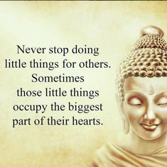 The smallest of gestures can make such a difference. Start filling hearts and you'll find your own heart filling too! Buddhist Quotes, Spiritual Quotes, Positive Quotes, Great Quotes, Me Quotes, Angel Quotes, Family Quotes, Buddha Quotes Inspirational, Think