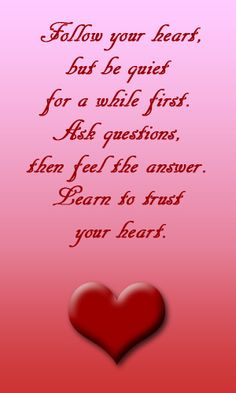 Trust your heart ...
