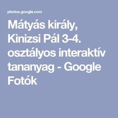 Mátyás király, Kinizsi Pál  3-4. osztályos interaktív tananyag - Google Fotók Google, Album, Photo And Video, Card Book