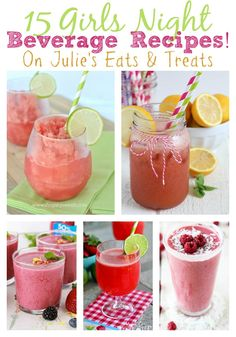 15 Fabulous Beverage Recipes for you next Girls Night!