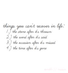 3 things in life you can't recover. #quote #wisdom #word