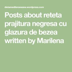 Posts about reteta prajitura negresa cu glazura de bezea written by Marilena Math Equations, Posts, Writing, Messages, Being A Writer