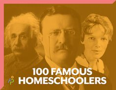 This is a really cool list of people who have gone before us! 100 Famous Homeschoolers.