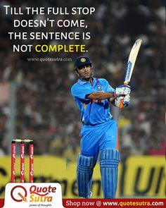 A great line by MSD: 'Till the full stop doesn't come, the sentence is not complete. India Cricket Team, Cricket Sport, Ms Doni, Dhoni Quotes, Ms Dhoni Photos, Farewell Quotes, Ms Dhoni Wallpapers, Cricket Quotes, Eid Mubarak Wishes