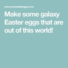 These galaxy Easter eggs are easy to make and look out of this world. Get a great step-by-step photo tutorial AND a video tutorial to make your own! Galaxy Easter Eggs, Out Of This World, Photo Tutorial