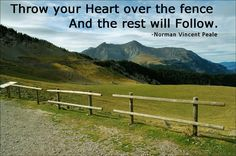 Fence Quotes, Norman Vincent Peale, Follow Your Heart, Motivational Quotes, Mountains, World, Places, Funny, Travel