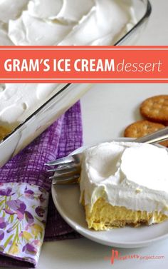 An ice cream dessert that doesn't need to be stored in the freezer? Believe it! This recipe for my Gram's Ice Cream Dessert is simple, creamy and a crowd favorite...