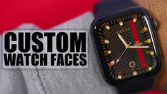 Custom Apple Watch Faces - Rolex, Gucci & More !