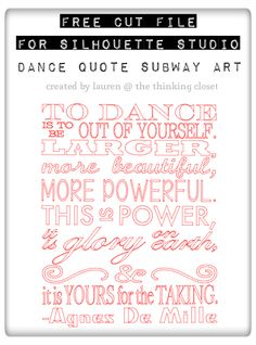 """""""To Dance"""" Agnes De Mille Quote, Subway Art Style - Free Cut File from The Thinking Closet"""