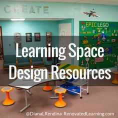 Learning Space Design Resources | RenovatedLearning.com  @DianaLRendina