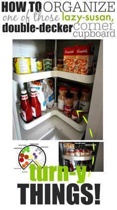 Yes!!! Finally this lazy-susan cupboard organizer thing makes sense!! This tells you exactly what to do to get organized!
