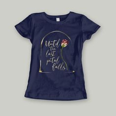 the last petal falls. Beauty and the Beast Quote Ladies' Short Sleeved Shirt - LitLifeCo.Until the last petal falls. Beauty and the Beast Quote Ladies' Short Sleeved Shirt - LitLifeCo. Disney Inspired Outfits, Disney Outfits, Disney Style, Disney Clothes, Disney Fashion, Disney Dream, Cameo, Travel Shirts, Disney World Vacation