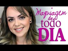 Novidades: Maquiagem de Todo Dia #VideoCompleto Saiba Mais em http://dicasdemaquiagem.vlog.br/maquiagem-de-todo-dia-videocompleto/