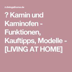 ▷ Kamin und Kaminofen - Funktionen, Kauftipps, Modelle - [LIVING AT HOME]