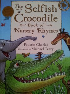 The Selfish Crocodile. Book of Nursery Rhymes.   Text by Faustin CHARLES   Illustrated by Michael TERRY.   Bloomsbury Paperbacks, 2009.   Dès 3 ans.  Notions abordées: Anglais, jungle, animaux, comptines, chiffres.